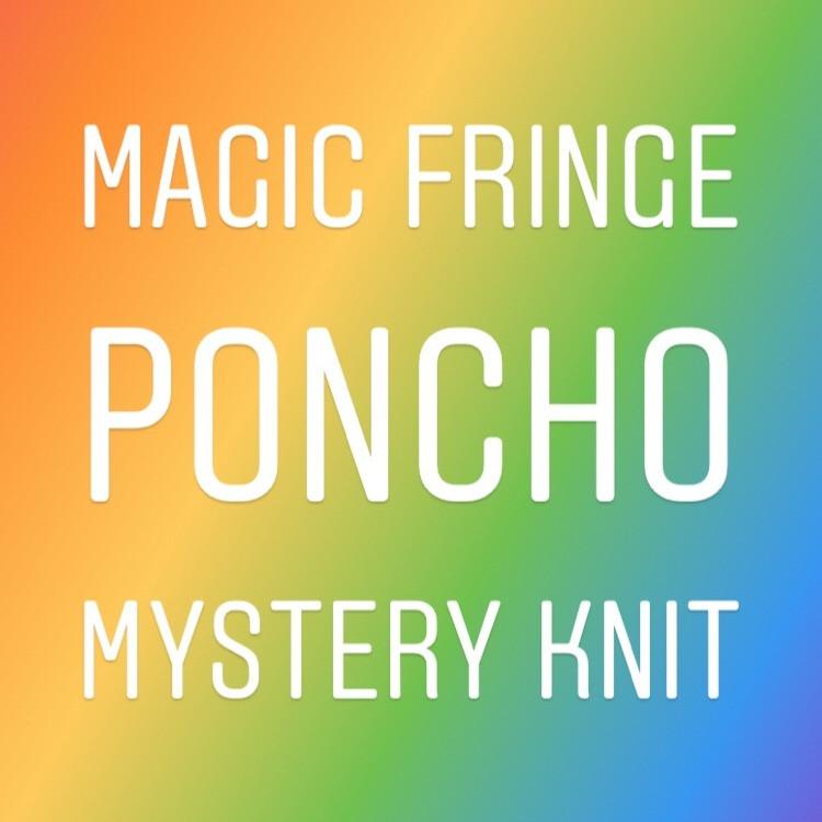 Magic Fringe Poncho Mystery Knit A Long