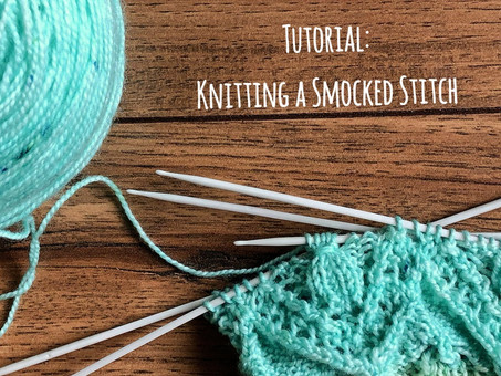 Tutorial: Knitting a Smocked Stitch!