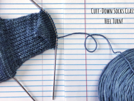 Cuff-Down Socks Class: Heel Turn!
