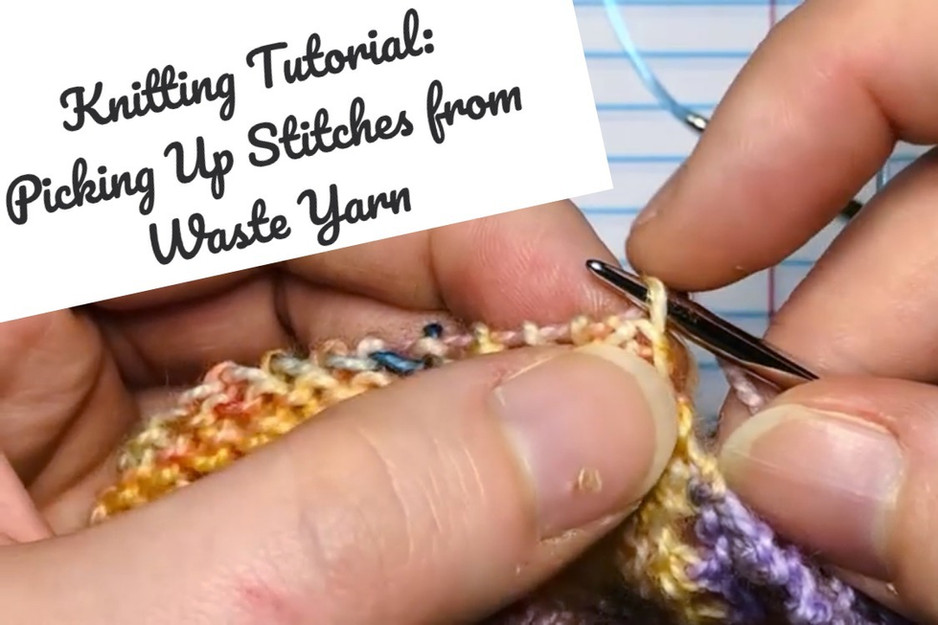 Tutorial: Picking-Up Stitches from Waste Yarn