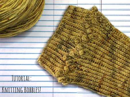 Tutorial: Knitting Bobbles!
