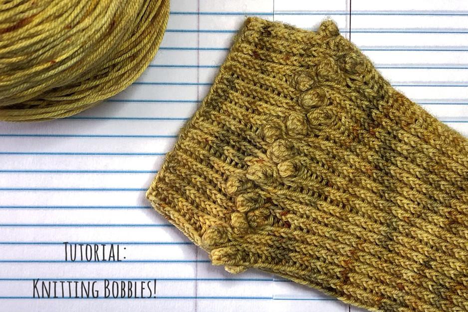 Tutorial: Knitting Bobbles!