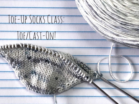 Toe-Up Socks Class: Toe/Cast-On!