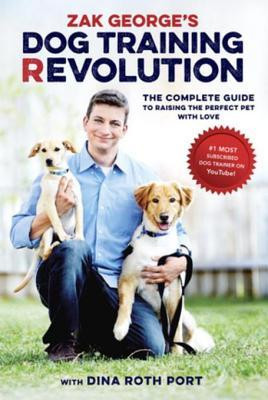 Zak George's Dog Training Revolution by Zak George with Dina Roth Port - Book Cover & Review