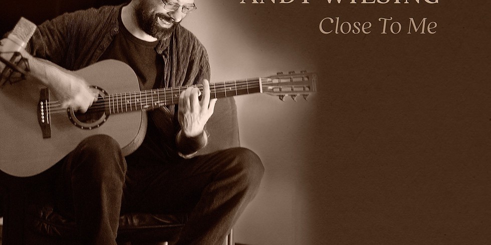 """Andy Wilsing LIVE Album Release """"Close to me"""""""