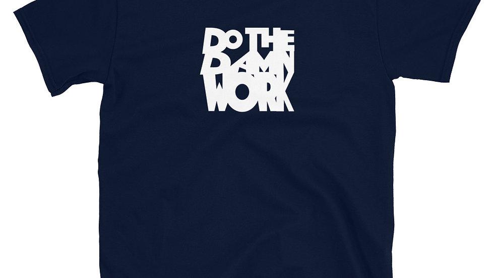 Do The Damn Work