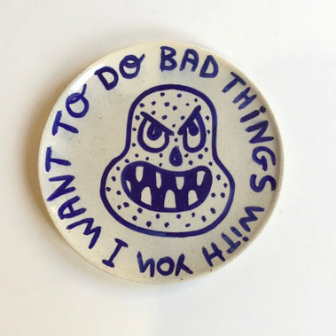 Albert Pinya & Català Roig  I want to do bad things with you 30cm diameter Groggy stoneware with underglaze pigments  2020