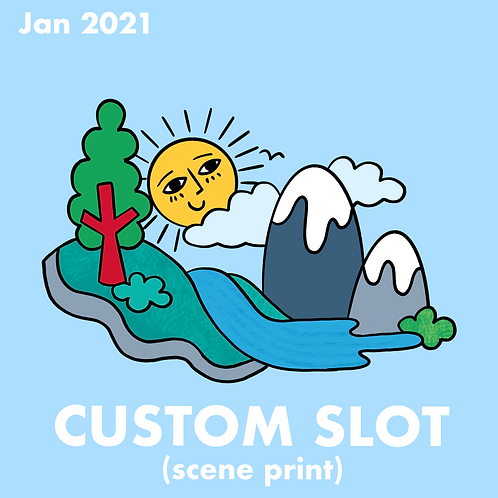 (DEPOSIT ONLY) CUSTOM SLOT - JAN 2021