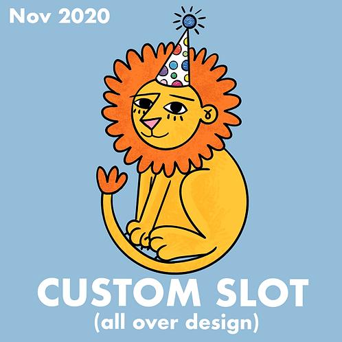 (DEPOSIT ONLY) CUSTOM SLOT - NOV 2020