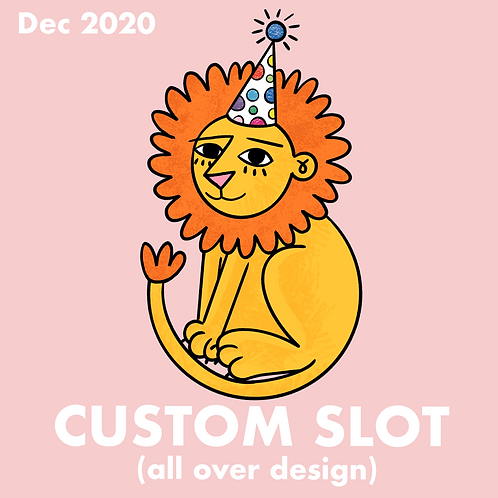 (DEPOSIT ONLY) CUSTOM SLOT - DEC 2020