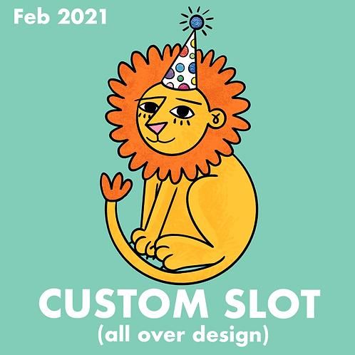 (DEPOSIT ONLY) CUSTOM SLOT - FEB 2021