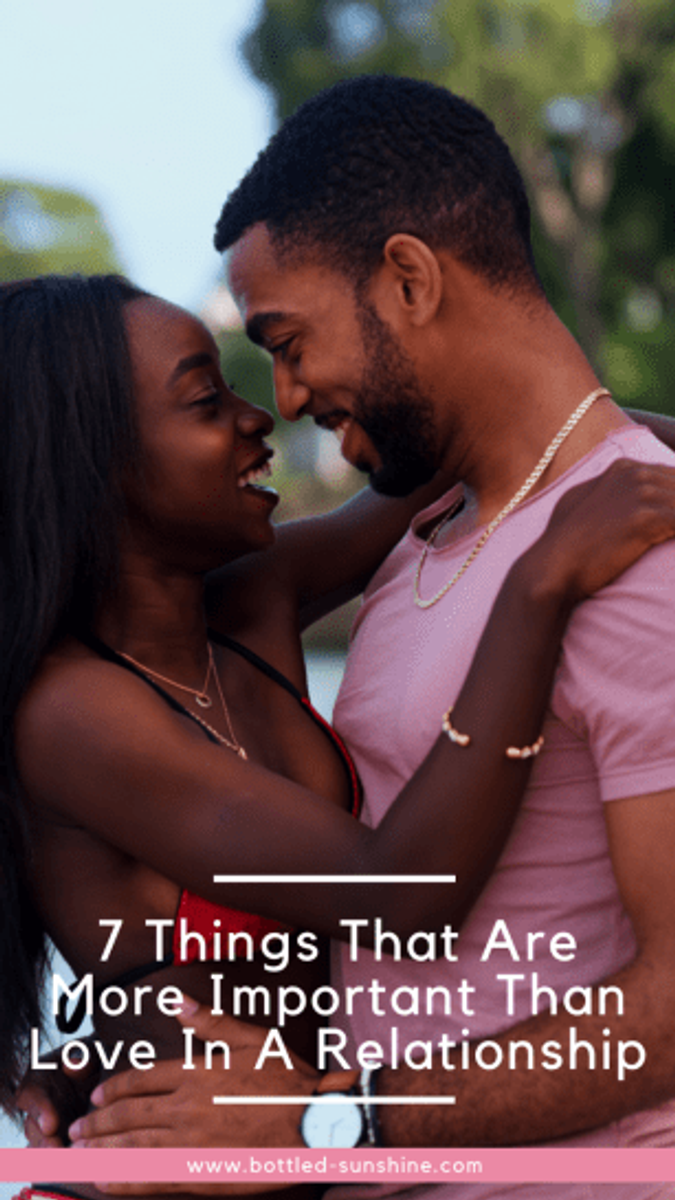 7 Things That Are More Important Than Love In A Relationship