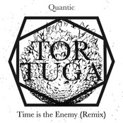 Time Is The Enemy (Tortuga x Quantic)