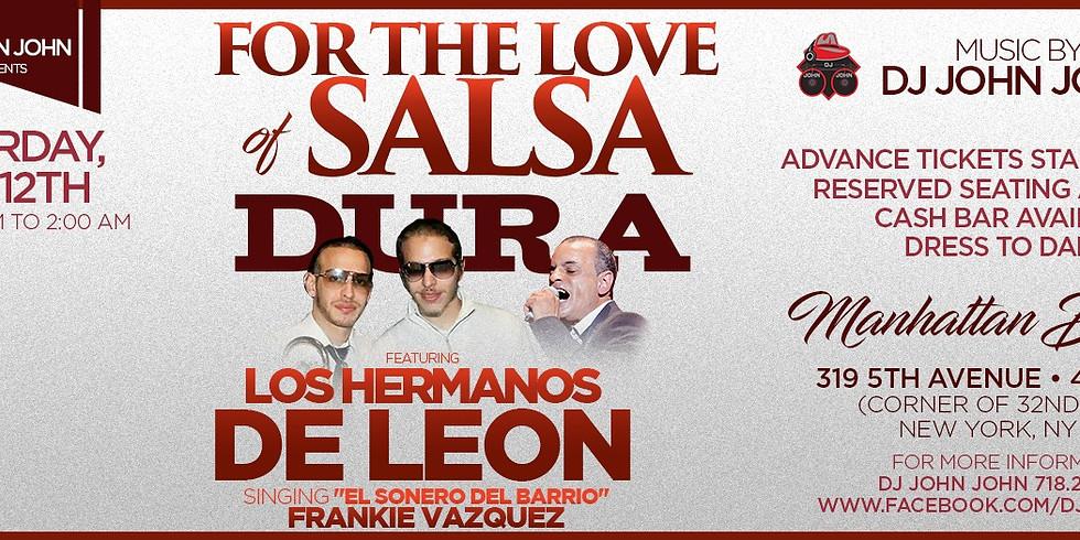 The love of Salsa Dura w/ Los Hermanos de Leon