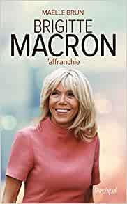 Brigitte Macron l'affranchie de Maelle Brun