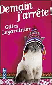 demain j'arrete de Gilles Legardinier