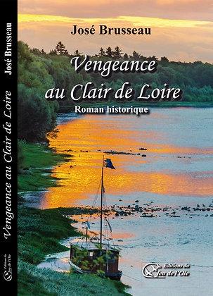 Vengeance au clair de Loire de José Brusseau