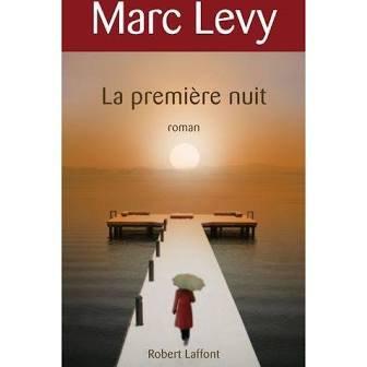 La première nuit de MARC LEVY