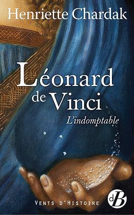 Leonard de Vinci l'indomptable