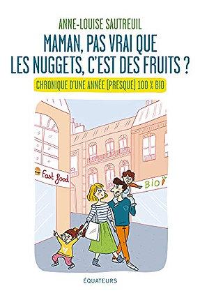Maman, pas vrai que les nuggets, c'est des fruits?