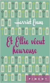 Et Ellie vécut heureuse d'Harriet Evans