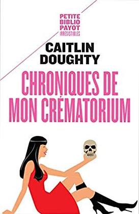 Chroniques de mon crématorium de Caitlin Doughty