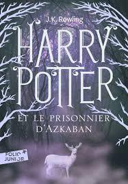 Harry Potter et le prisonner d'Azkaban de JK ROWLING