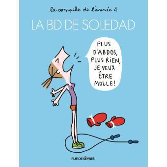 """La BD de Soledad """" Plus d'abdos, plus rien, je veux être molle !"""""""