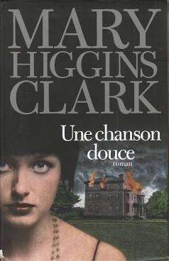 Une chanson douce de MARY HIGGINS CLARK