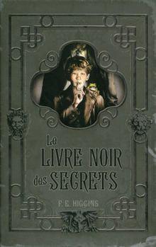 Le livre noire des secrets de F.E Higgins