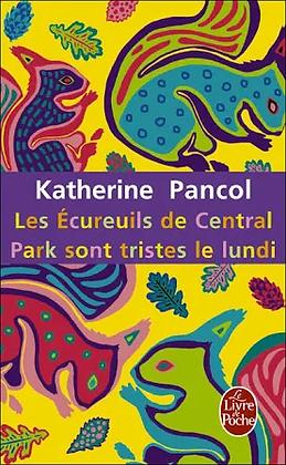 Les écureuils de Central Park sont tristes le lundi de Katherine Pancol