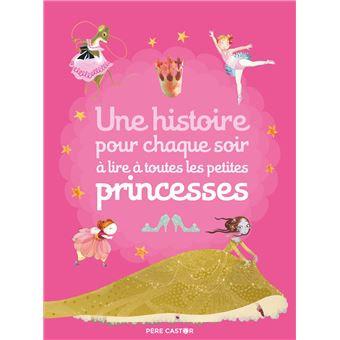 Une histoire pour chaque soir à lire à toutes les petites princesses
