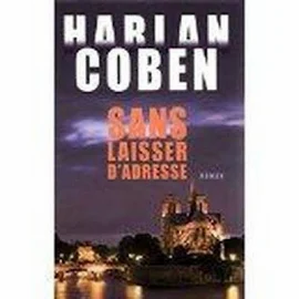 Sans laisser d'adresse d'Harlan Coben