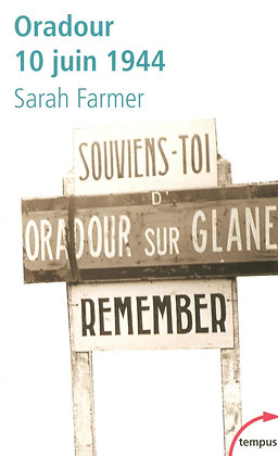 Oradour 10 juin 1944 de Sarah Farmer