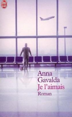 je l'aimai d'Anna Gavalda