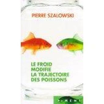 Le froid modifie la trajectoire des poissons de Pierre Szalowkis