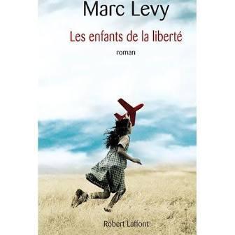 Les enfants de la liberté de MARC LEVY