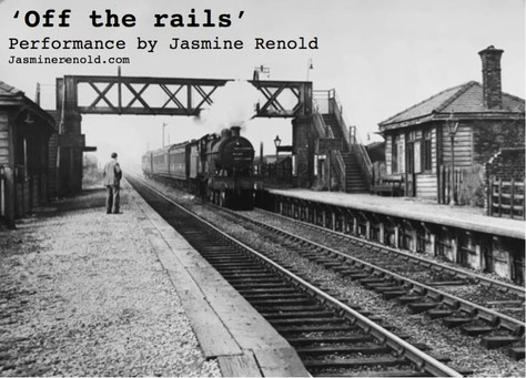 'Off the rails' - performance piece