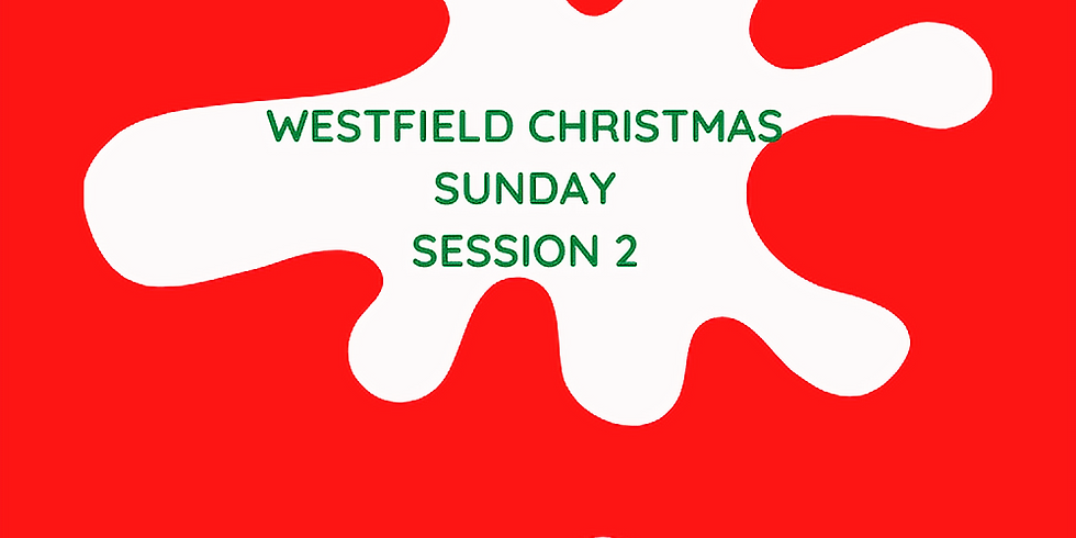 WESTFIELD CHRISTMAS SUNDAY SESSION 2