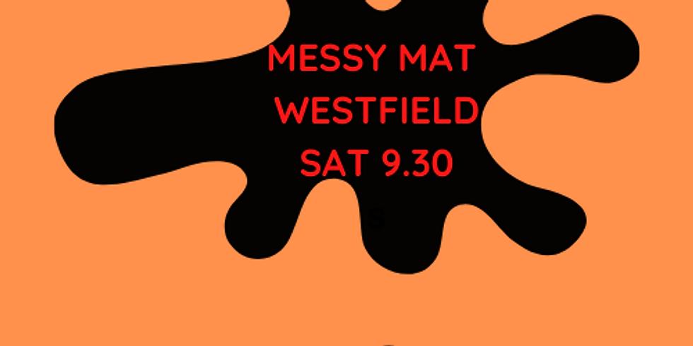 Messy Mat WESTFIELD - Sat 9:30am