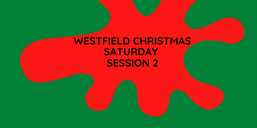 WESTFIELD CHRISTMAS SAT SESSION 2