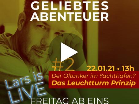 Lars is LIVE: »Der Öltanker im Yachthafen? Das Leuchtturm Prinzip.«