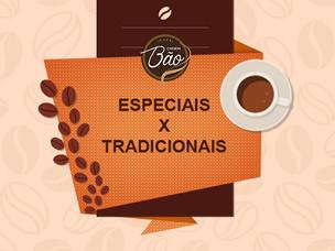 Café especial X Café Tradicional