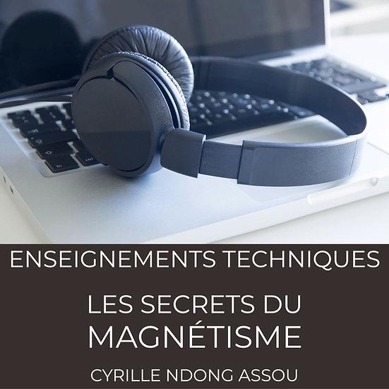 Les secrets du magnétisme (enseignement technique)