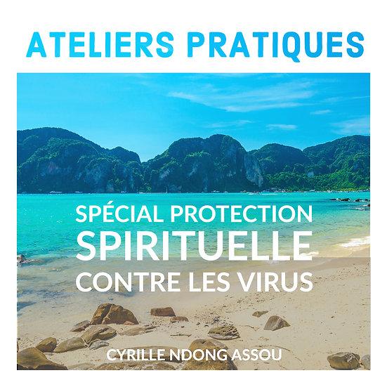 Atelier spécial protection spirituelle contre les virus