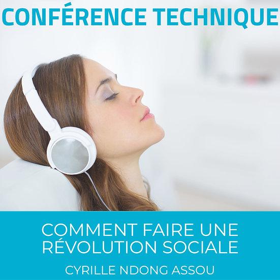 Conférence technique : Comment faire une révolution sociale