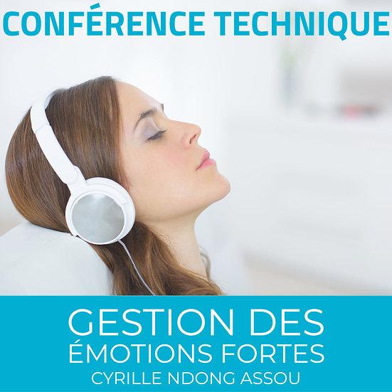 Conférence technique : Gestion des émotions fortes