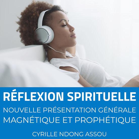 Réflexion spirituelle : Nouvelle présentation générale magnétique et prophétique