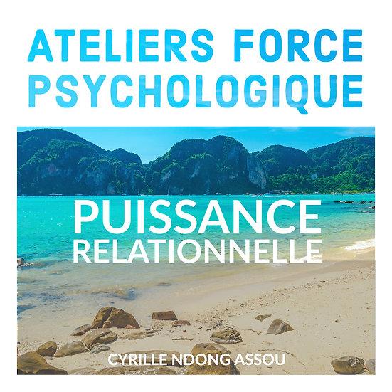 Atelier force psychologique : Puissance relationnelle