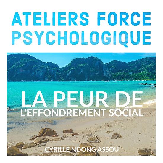 Atelier force psychologique : La peur de l'effondrement social